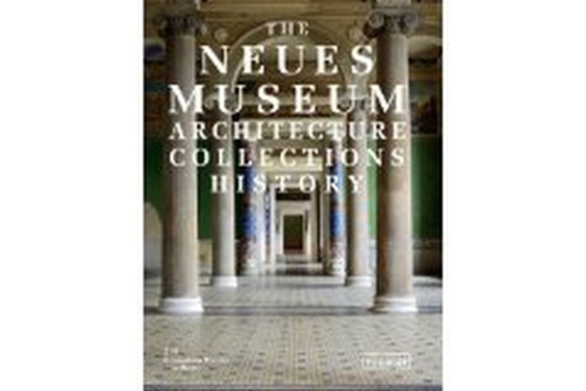 Neues Museum: Architecture, Collection, History