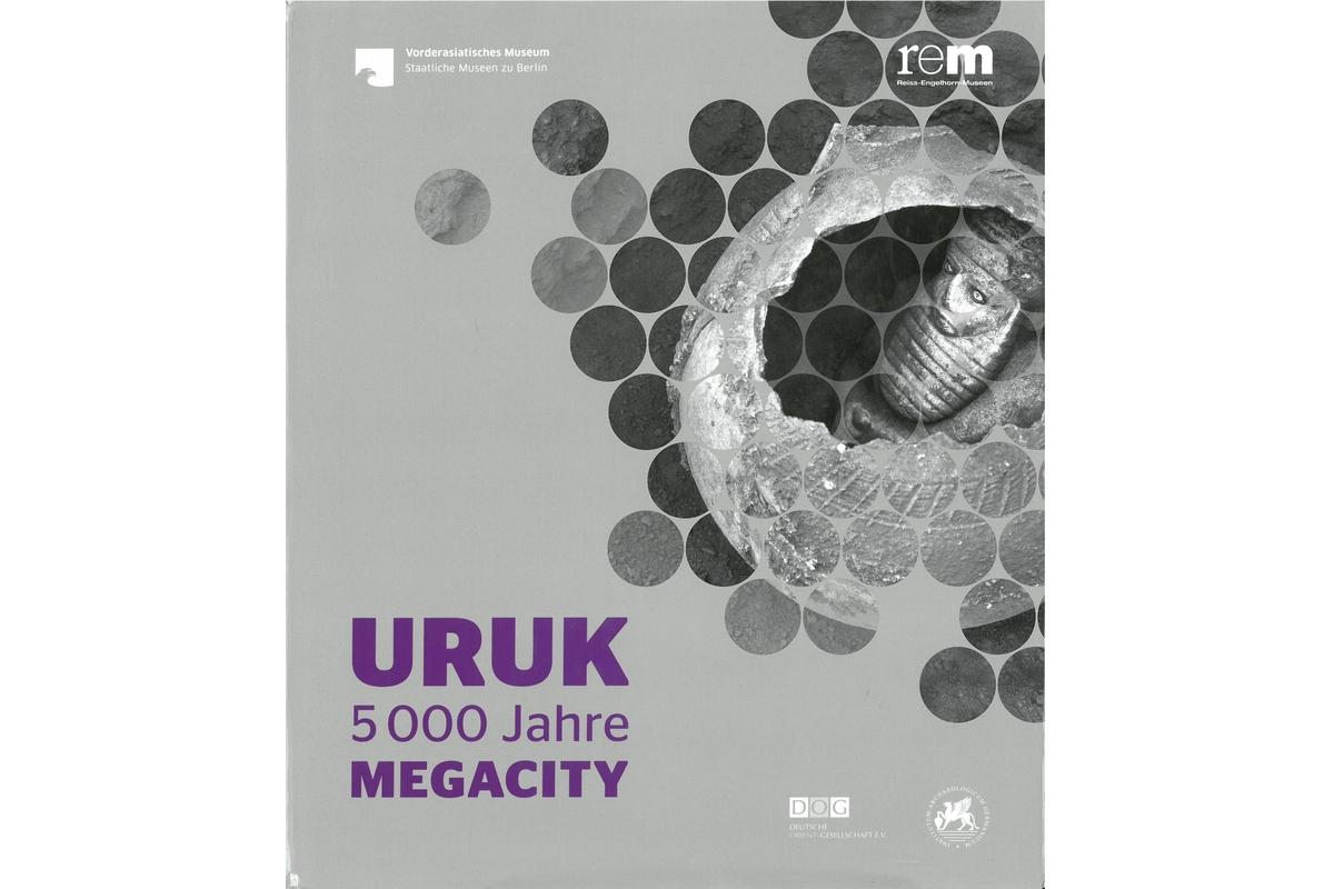Uruk 5000 Jahre Megacity