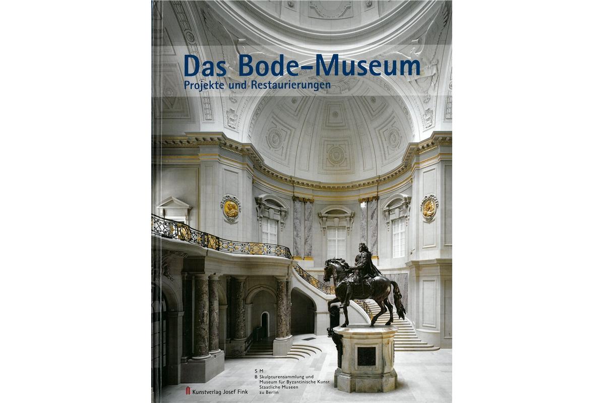 Das Bode-Museum: Projekte und Restaurierungen