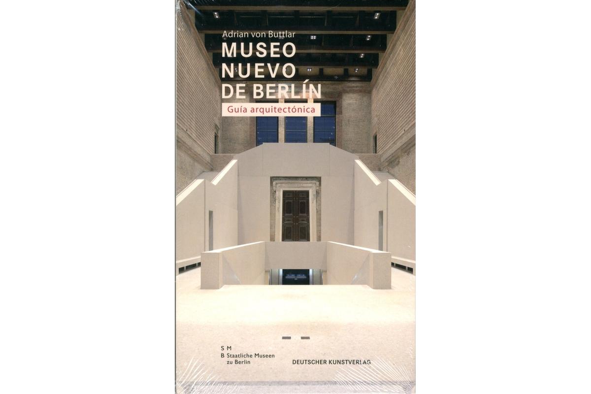 Museo Nuevo de Berlín: Guía arquitectónica - espanol