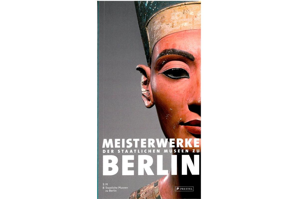 Meisterwerke der Staatlichen Museum zu Berlin