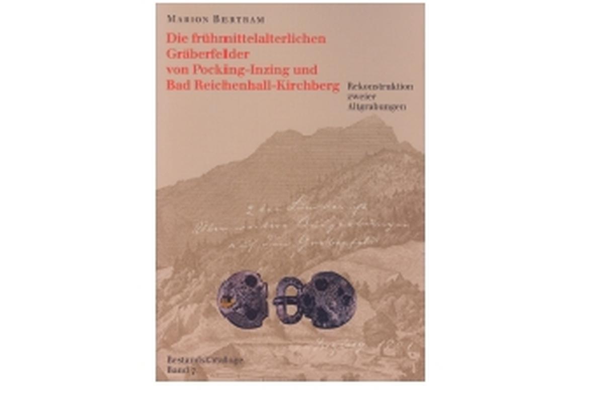 Die frühmittelalterlichen Gräberfelder von Pocking-Inzing und Bad Reichenhall