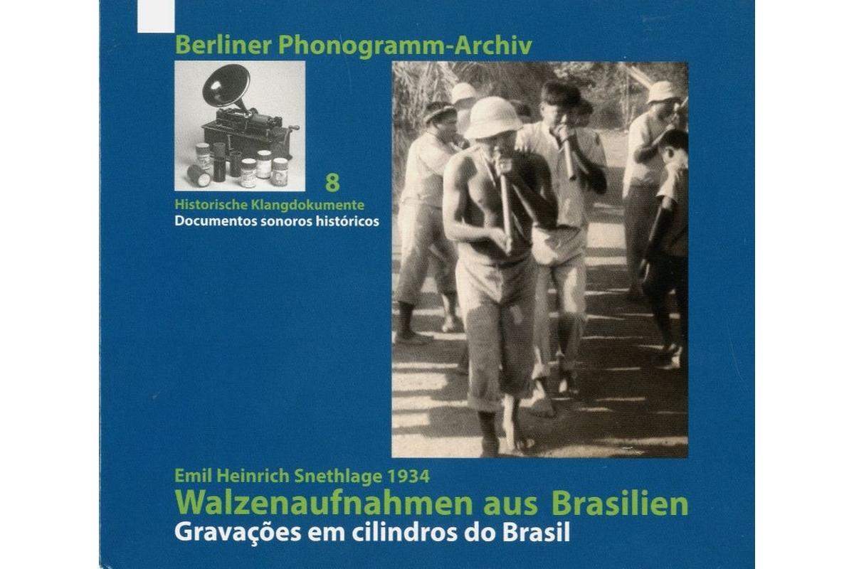 Emil Heinrich Snethlage 1934: Walzenaufnahmen aus Brasilien / Gravações em cilindros do Brasil