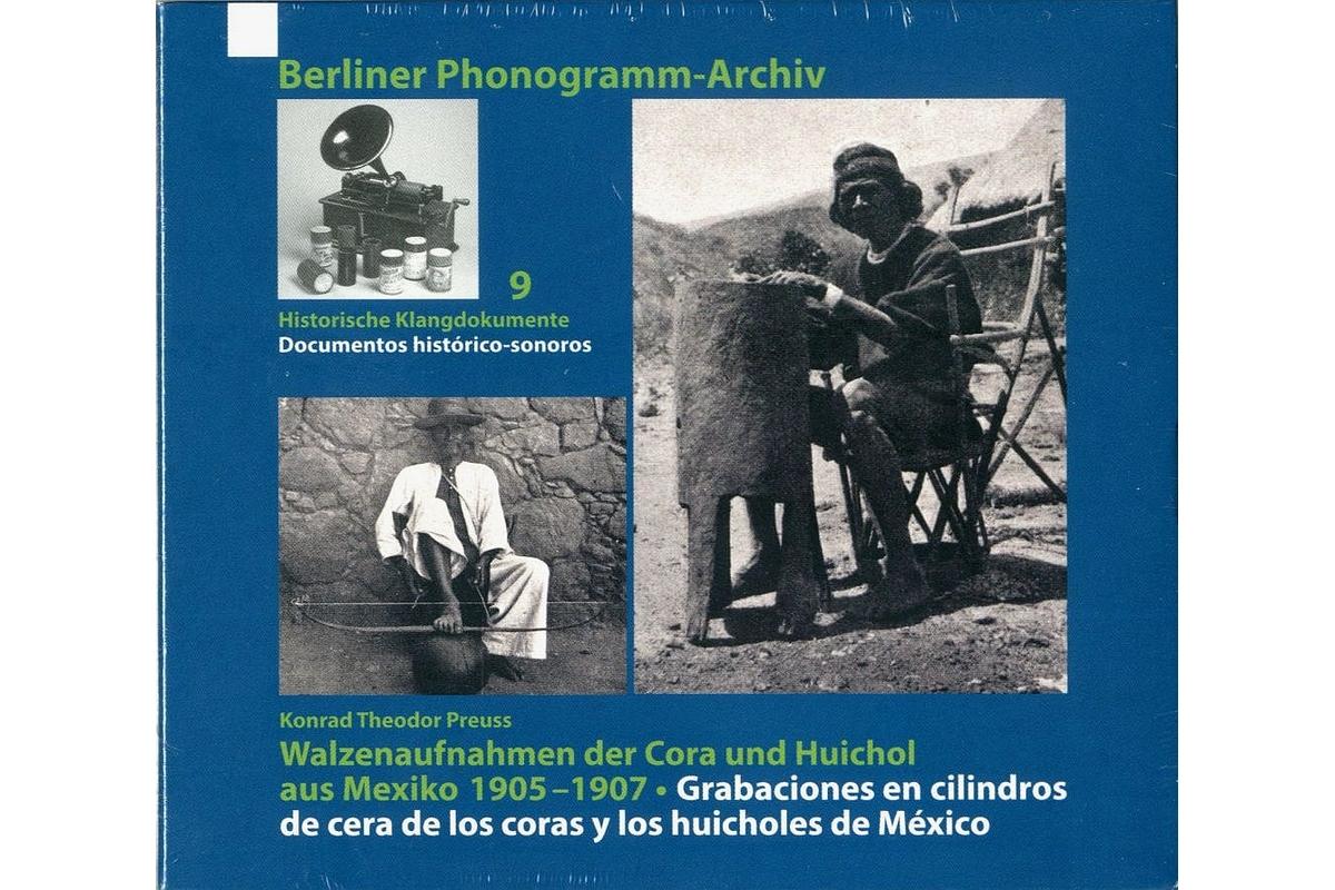 Walzenaufnahmen der Cora und Huichol aus Mexiko 1905-1907