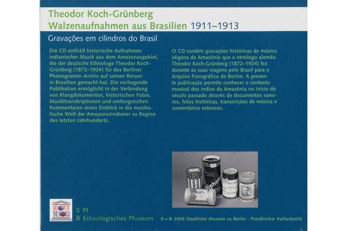 Theodor Koch-Grünberg: Walzenaufnahmen aus Brasilien / Gravações em cilindros do Brasil (1911-1913)