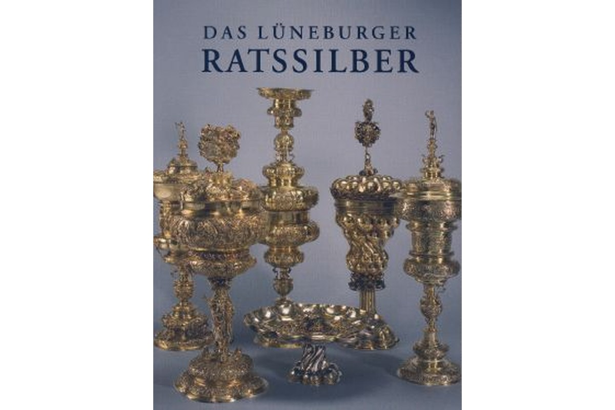 Das Lüneburger Ratssilber