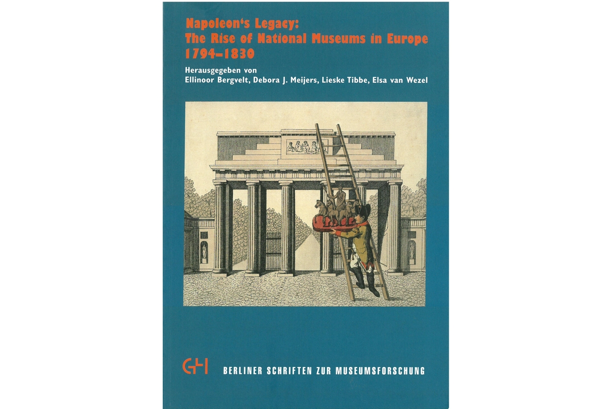 Napoleon's Legacy: The Rise of National Museums in Europe 1794-1830