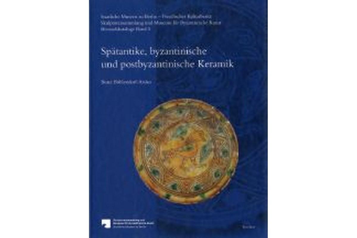 Spätantike, byzantinische und postbyzantinische Keramik