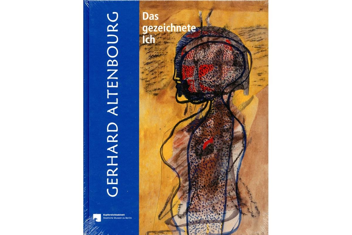 Gerhard Altenbourg: Das gezeichnete Ich