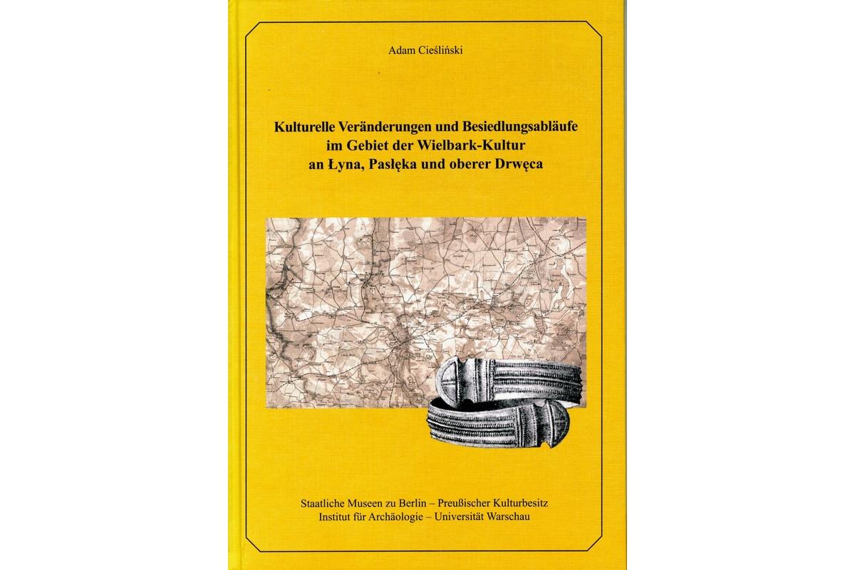 Kulturelle Veränderungen und Besiedlungsabläufe im Gebiet der Wielbark-Kultur …