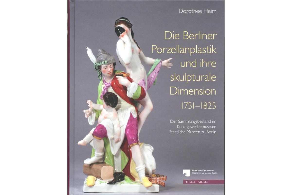 Die Berliner Porzellanplastik 1751-1825
