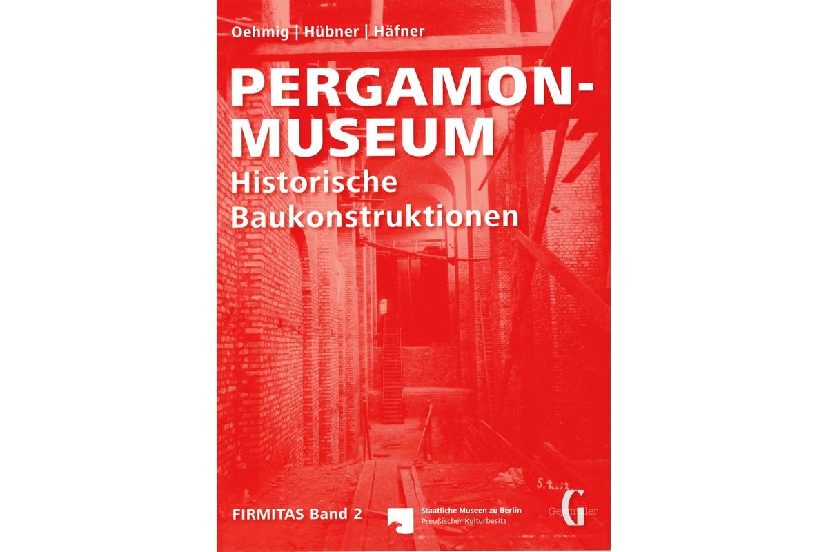 Pergamonmuseum: Historische Baukonstruktionen