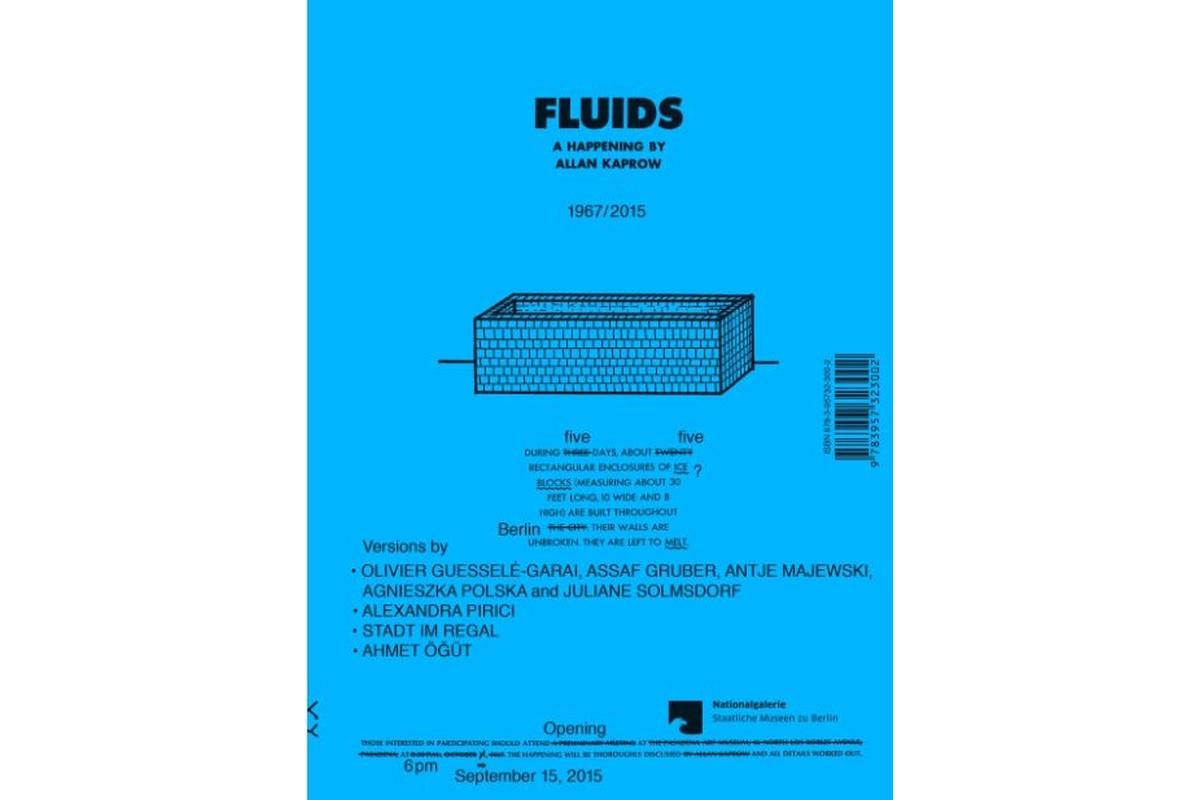 Fluids: A Happening by Allan Kaprow 1967/2015
