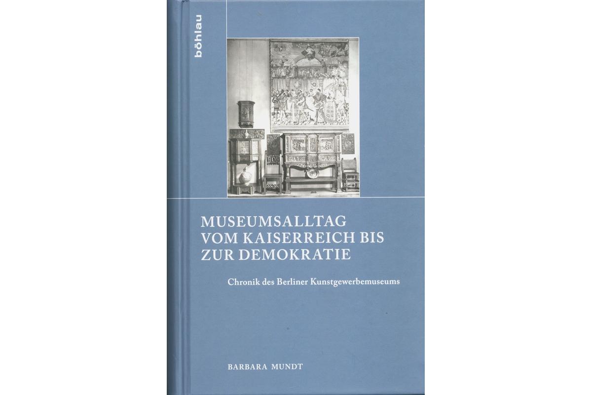 Museumsalltag vom Kaiserreich bis zur Demokratie