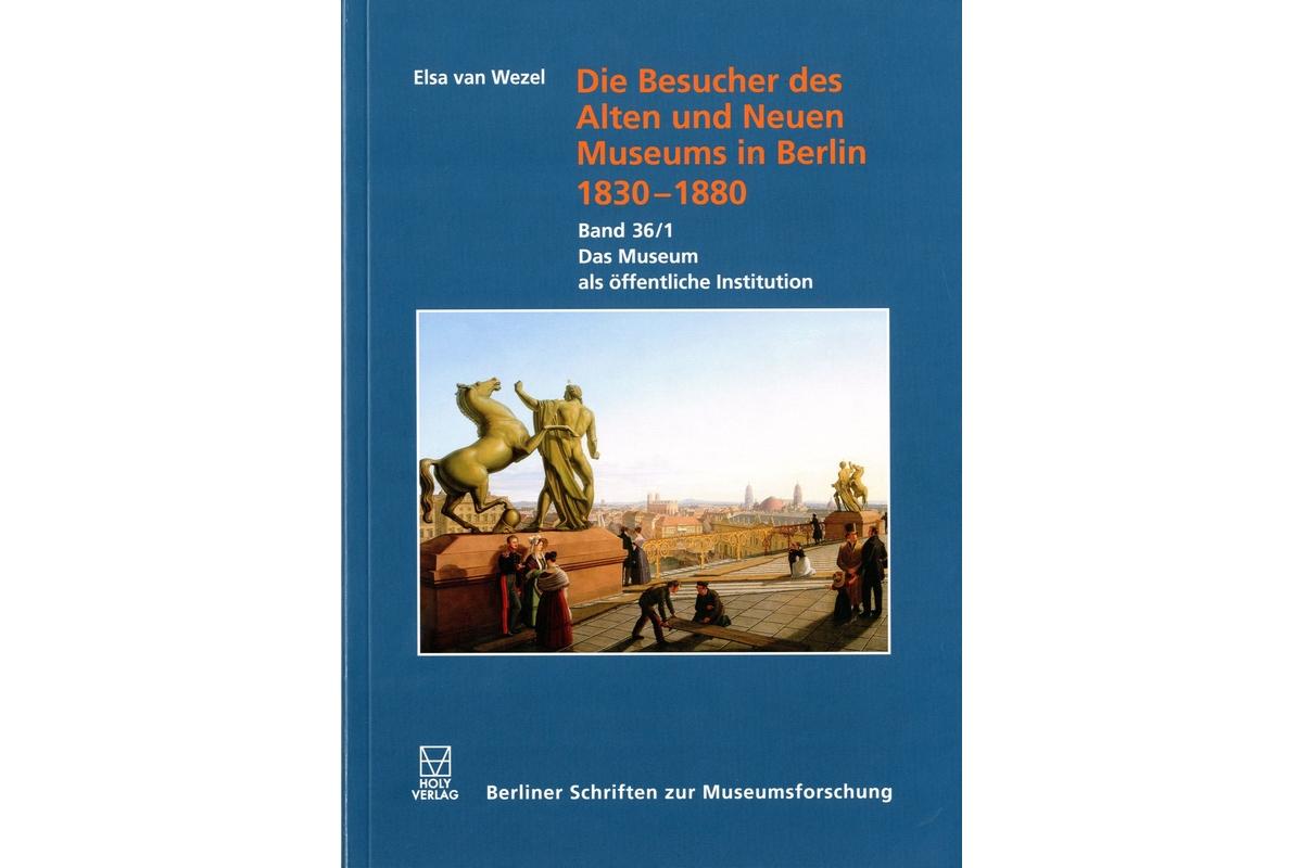 Die Besucher des Alten und Neuen Museums in Berlin 1830-1880