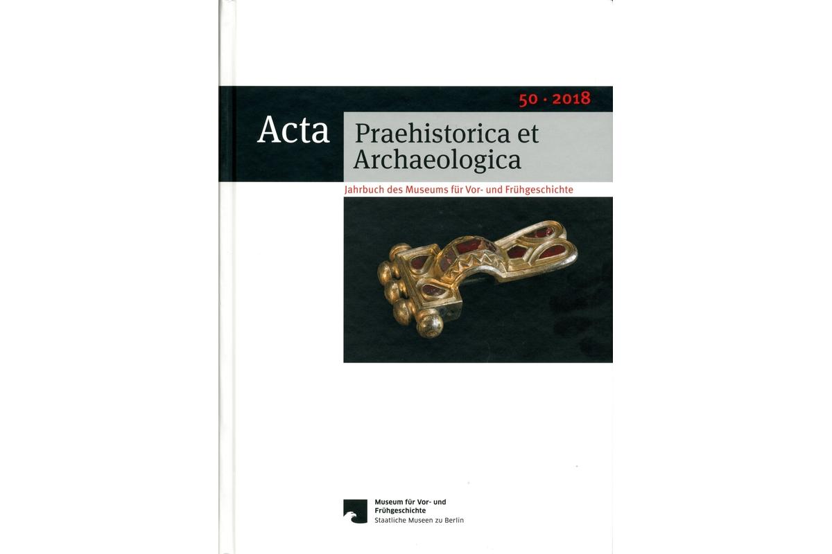 Acta Praehistorica et Archaeologica, Bd. 50/2018