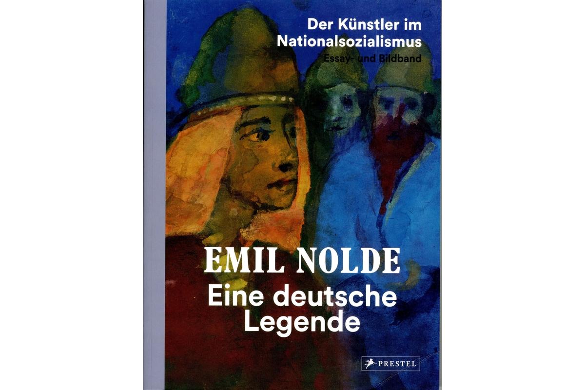 Nolde: Eine deutsche Legende - Essay- und Bildband