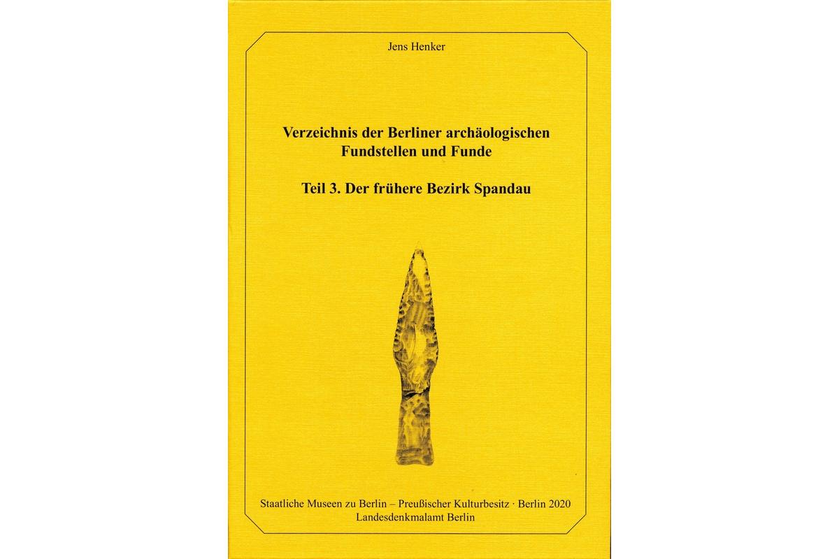 Verzeichnis der Berliner archäologischen Fundestellen und Funde, Teil 3: Der frühe Bezirk Spandau