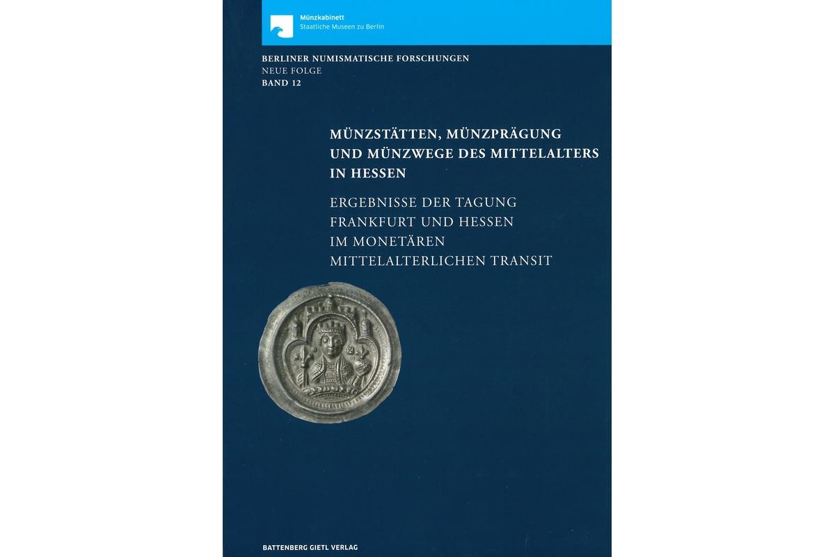 Münzstätten, Münzprägung und Münzwege des Mittelaters in Hessen