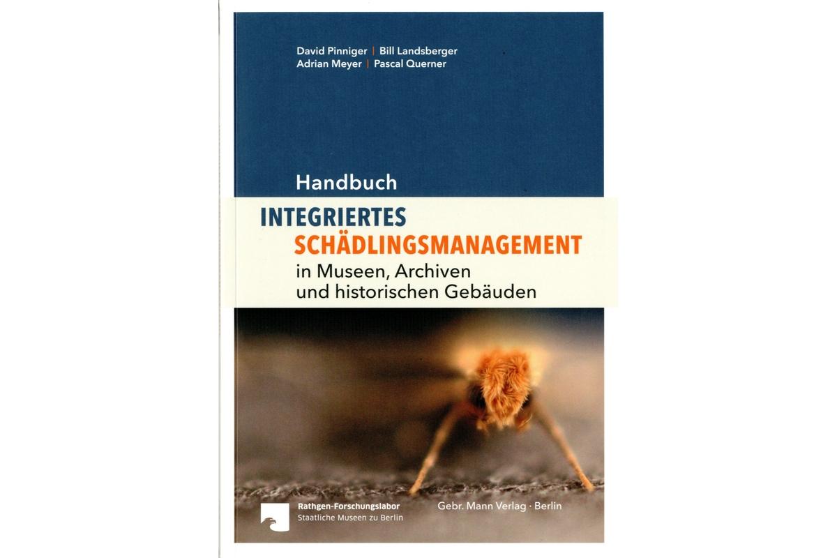 Handbuch Integriertes Schädlingsmanagement in Museen, Archiven und historischen Gebäuden