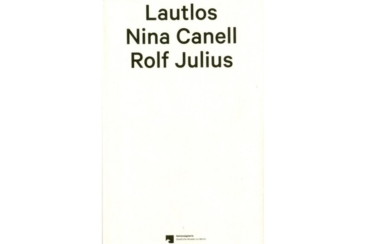Lautlos. Nina Canell. Rolf Julius