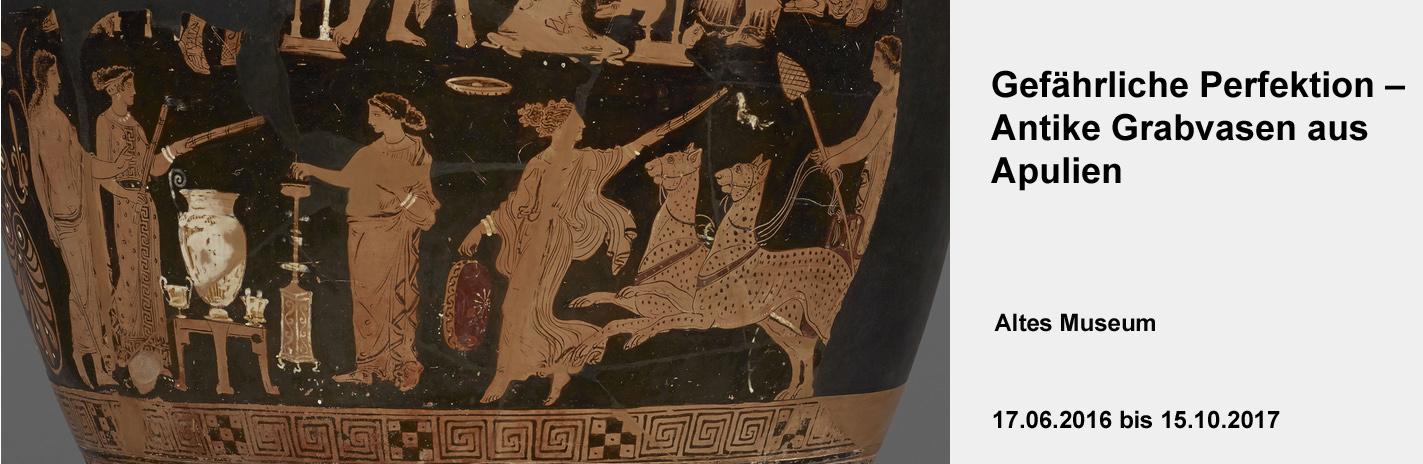 Gefährliche Perfektion - Antike Grabvasen aus Apulien