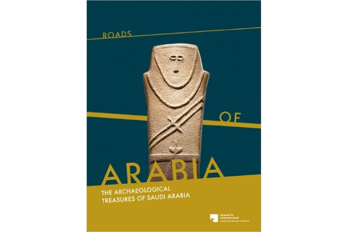 Roads of Arabia: The Archaeological Treasures of Saudi Arabia