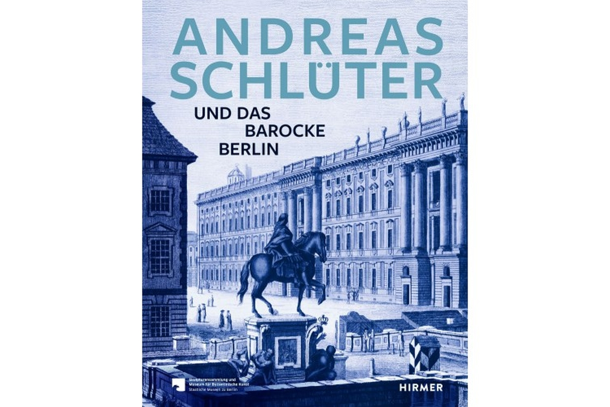 Andreas Schlüter und das barocke Berlin