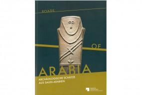 Roads of Arabia: Archäologische Schätze aus Saudi-Arabien
