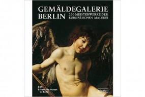 Gemäldegalerie Berlin: 200 Meisterwerke der europäischen Malerei