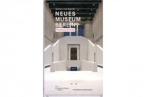 Neues Museum Berlin: Architectural Guide - english