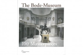 The Bode-Museum: 100 Masterpieces