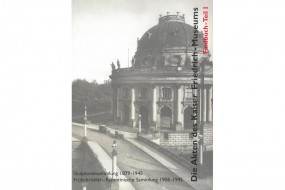 Die Akten des Kaiser-Friedrich-Museums: Findbuch - Teil I: Skulpturensammlung 1879-1945