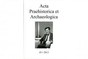 Acta Praehistorica et Archaeologica Bd. 45/2013