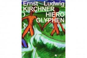 Ernst Ludwig Kirchner: Hieroglyphen