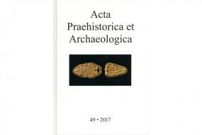 Acta Praehistorica et Archaeologica, Bd. 49/2017