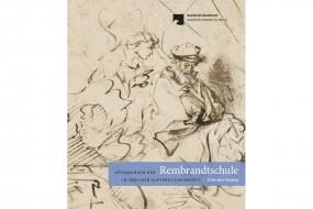 Zeichnungen der Rembrandtschule im Berliner Kupferstichkabinett