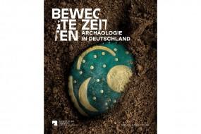 Bewegte Zeiten: Achäologie in Deutschland