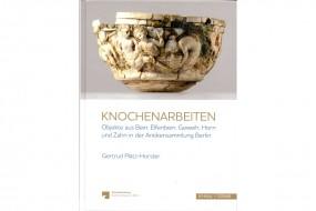 Knochenarbeiten in der Antikensammlung Berlin