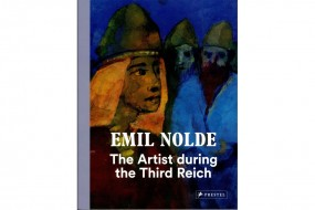 Nolde: The Artist During the Third Reich