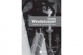 Ludwig Windstosser: Fotografie der Nachkriegsmoderne
