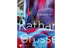 Katharina Grosse: It Wasn't Us
