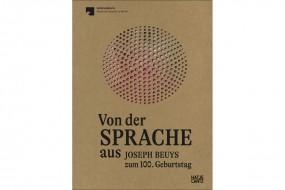 Von der Sprache aus: Beuys zum 100. Geburtstag