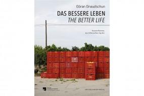 Das bessere Leben: Fotografien von Göran Gnaudschun