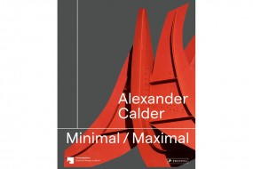 Alexander Calder: Minimal / Maximal