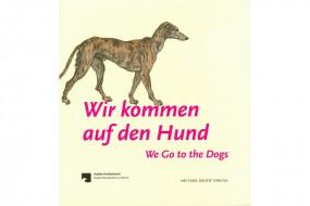 Wir kommen auf den Hund