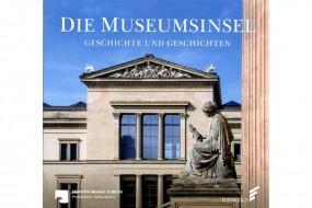 Die Museumsinsel: Geschichte und Geschichten