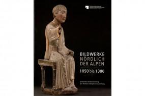 Bildwerke nördlich der Alpen 1050 bis 1380