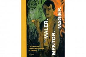 Maler. Mentor. Magier: Otto Mueller und sein Netzwerk in Breslau