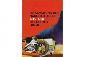 Die Sammlung der Nationalgalerie 1945-1968